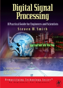 Digital Signal Processing: A Practical Guide for Engineers and Scientists, Paperback Book