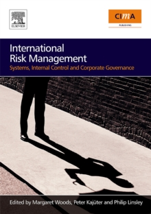 International Risk Management : Systems, Internal Control and Corporate Governance, Paperback / softback Book