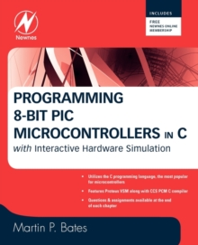 Programming 8-bit PIC Microcontrollers in C : with Interactive Hardware Simulation, Paperback / softback Book