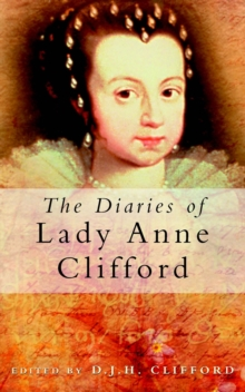The Diaries of Lady Anne Clifford, Paperback Book