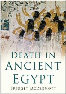 Death in Ancient Egypt, Hardback Book