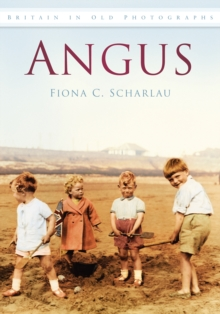 Angus : Britain in Old Photographs, Paperback / softback Book