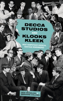 Decca Studios and Klooks Kleek : West Hampstead's Musical Heritage Remembered, Paperback / softback Book