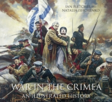 War in the Crimea : An Illustrated History, Paperback Book