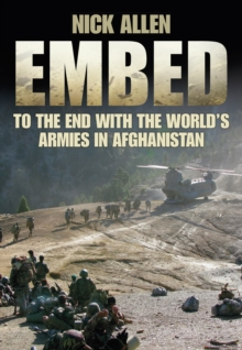 Embed : To the End With the World's Armies in Afghanistan, Paperback / softback Book