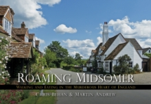 Roaming Midsomer : Walking and Eating in the Murderous Heart of England, Paperback / softback Book