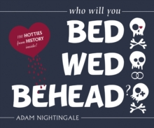 Bed, Wed, Behead, Paperback Book
