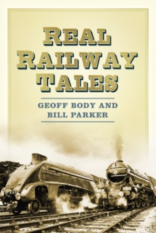 Real Railway Tales, Paperback / softback Book
