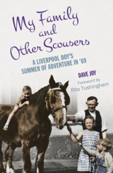My Family and Other Scousers : A Liverpool Boy's Summer of Adventure in '69, Paperback / softback Book