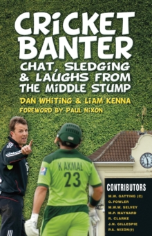 Cricket Banter : Chat, Sledging & Laughs from The Middle Stump, Paperback / softback Book