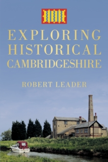Exploring Historical Cambridgeshire, Paperback Book