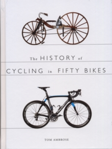 The History of Cycling in Fifty Bikes, Paperback Book
