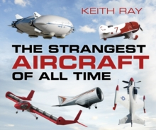 The Strangest Aircraft of All Time, Paperback / softback Book
