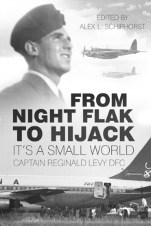 From Night Flak to Hijack : It's a Small World, Paperback Book