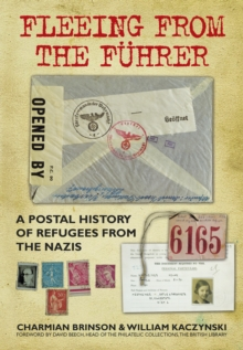 Fleeing from the Fuhrer : A Postal History of Refugees from the Nazis, Paperback Book