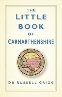 The Little Book of Carmarthenshire, Hardback Book