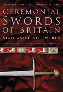 Ceremonial Swords of Britain : State and Civic Swords, Hardback Book