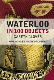 Waterloo in 100 Objects, Hardback Book