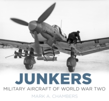 Junkers: Military Aircraft of World War Two, Hardback Book