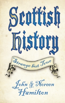 Scottish History: Strange but True, Hardback Book