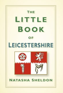 The Little Book of Leicestershire, Hardback Book