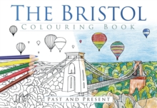 The Bristol Colouring Book: Past & Present, Paperback / softback Book