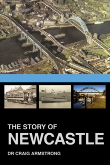 The Story of Newcastle, Paperback Book
