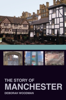 The Story of Manchester, Paperback Book