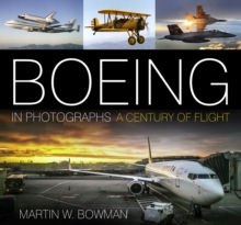 Boeing in Photographs : A Century of Flight, Hardback Book