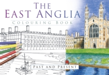 The East Anglia Colouring Book: Past and Present, Paperback Book