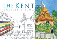 The Kent Colouring Book: Past and Present, Paperback / softback Book