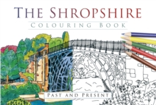 The Shropshire Colouring Book: Past & Present, Paperback Book