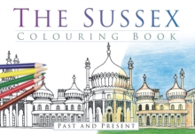 The Sussex Colouring Book: Past and Present, Paperback / softback Book