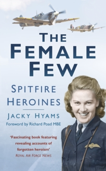 The Female Few : Spitfire Heroines, Paperback / softback Book