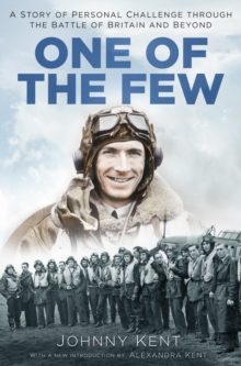 One of the Few : A Story of Personal Challenge through the Battle of Britain and Beyond, Hardback Book