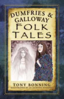 Dumfries & Galloway Folk Tales, Paperback / softback Book