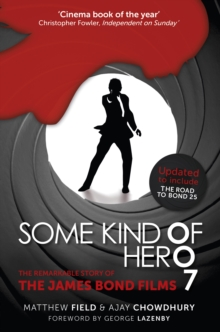 Some Kind of Hero : The Remarkable Story of the James Bond Films, Paperback Book
