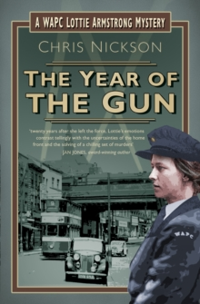 The Year of the Gun : A WAPC Lottie Armstrong Mystery, Paperback Book