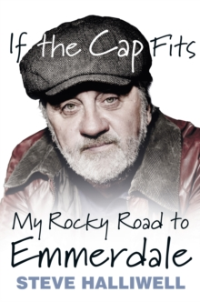 If the Cap Fits : My Rocky Road to Emmerdale, Paperback Book