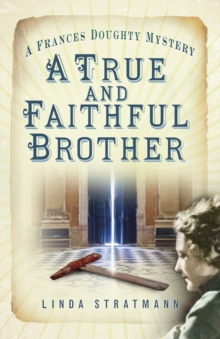 A True and Faithful Brother : A Frances Doughty Mystery, Paperback Book