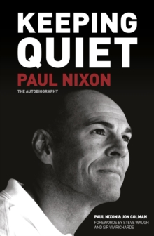 Keeping Quiet: Paul Nixon : The Autobiography, Paperback / softback Book