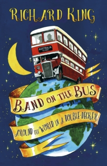 Band on the Bus : Around the World in a Double-Decker, Paperback Book