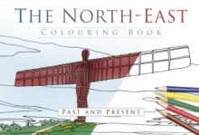 The North East Colouring Book: Past & Present, Paperback Book