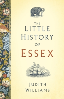 The Little History of Essex, Hardback Book