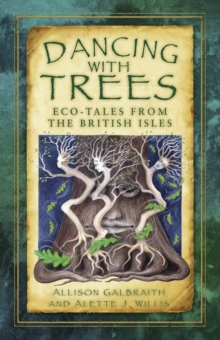 Dancing with Trees : ECO-Tales from the British Isles, Paperback Book