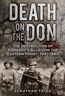 Death on the Don : The Destruction of Germany's Allies on the Eastern Front, 1941-44, Paperback Book