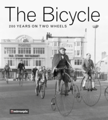The Bicycle : 200 Years on Two Wheels, Paperback Book
