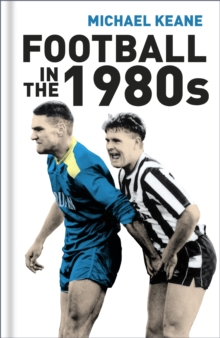 Football in the 1980s, Hardback Book