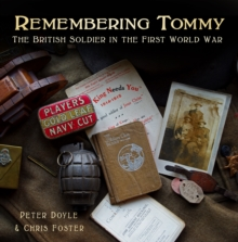 Remembering Tommy : The British Soldier in the First World War