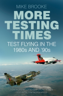More Testing Times : Test Flying in the 1980s and '90s, EPUB eBook